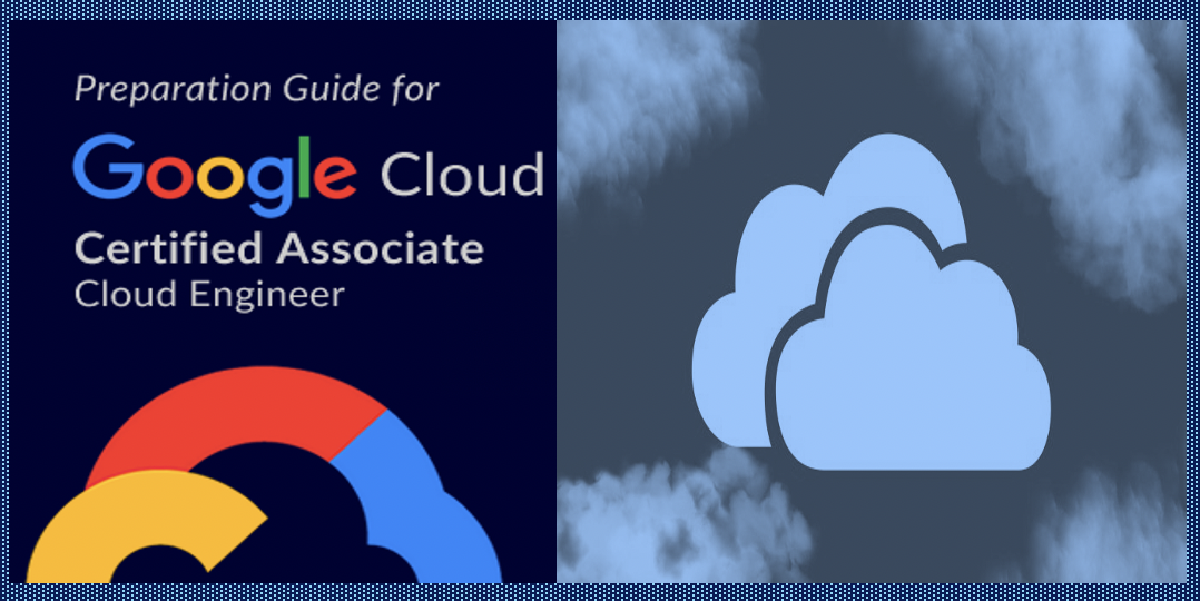 Google Associate Cloud Engineer Certification