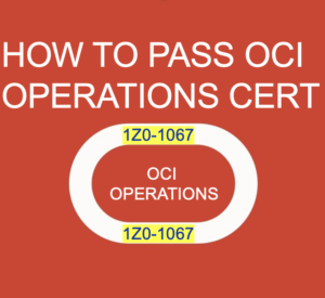 Pass OCI Operations Associate Cert 1Z0-1067