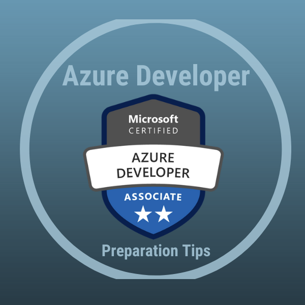 How to Prepare for Azure Developer Associate AZ-203/AZ-204