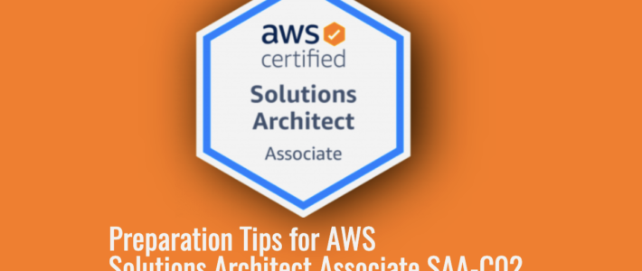 Preparation Tips for AWS Solution Architect Associate Certification (SAA-C02)