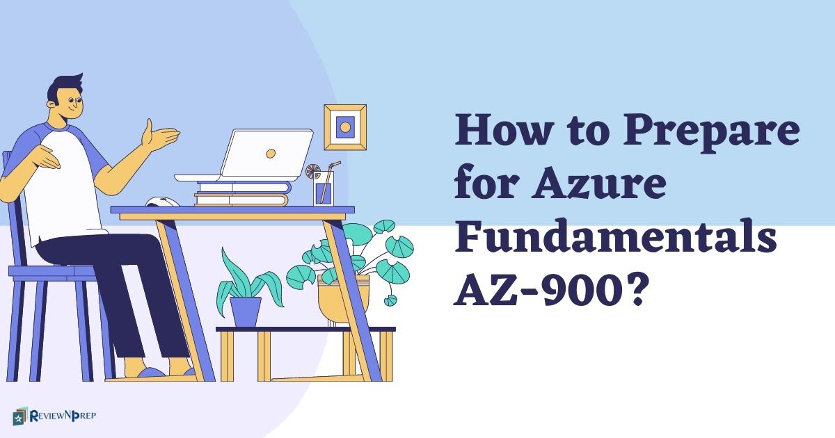 How to Prepare for Azure Fundamentals AZ-900?