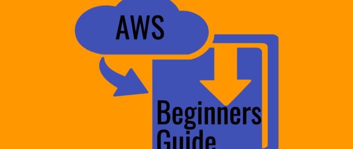 AWS Beginners Guide - 2021