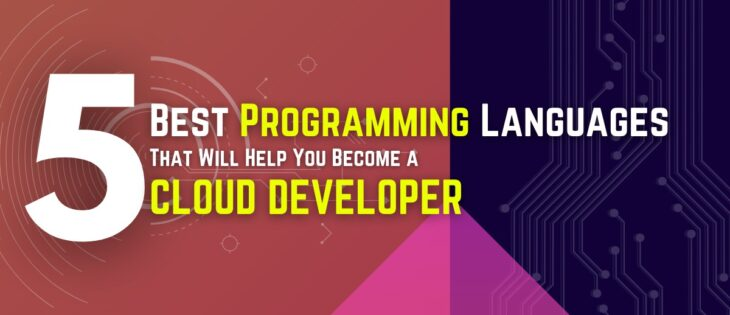 5 Best Programming Languages That Will Help You Become a Cloud Developer