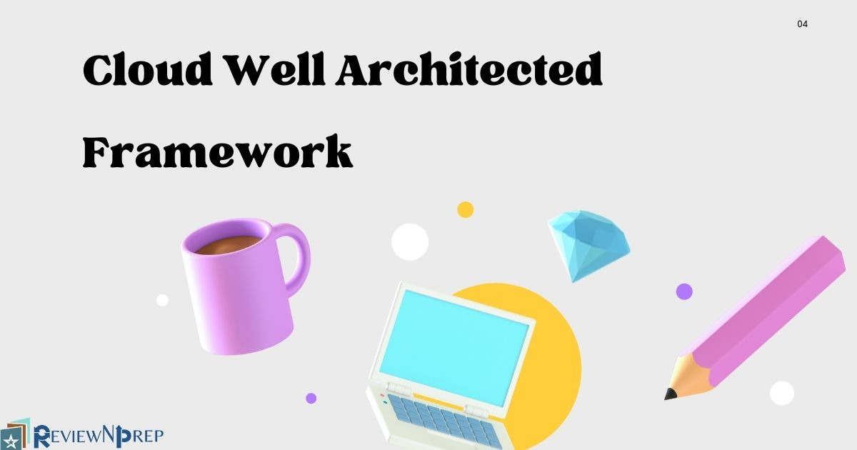 Cloud Well Architected Framework